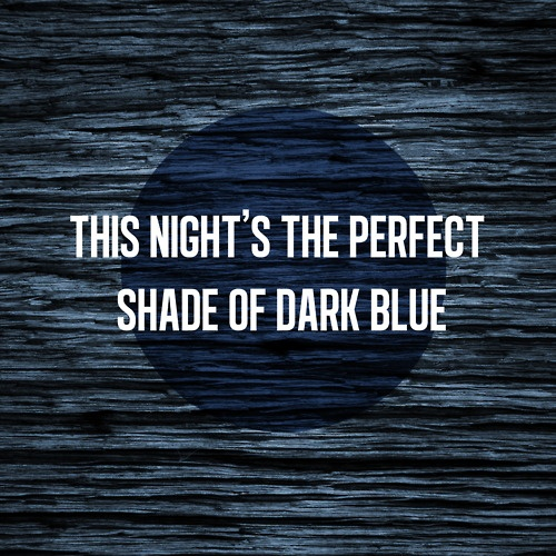 dark blue, dark blue, have you ever been alone in a crowded room? Jack's Mannequin