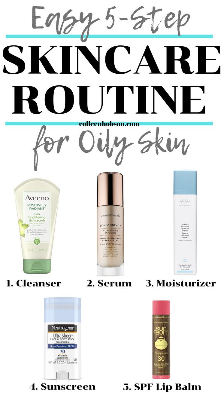 Easy 5 Step Skincare Routine And Product Recommendations For Oily Skin Oily Skin Care Dry Skin Care Oily Skin