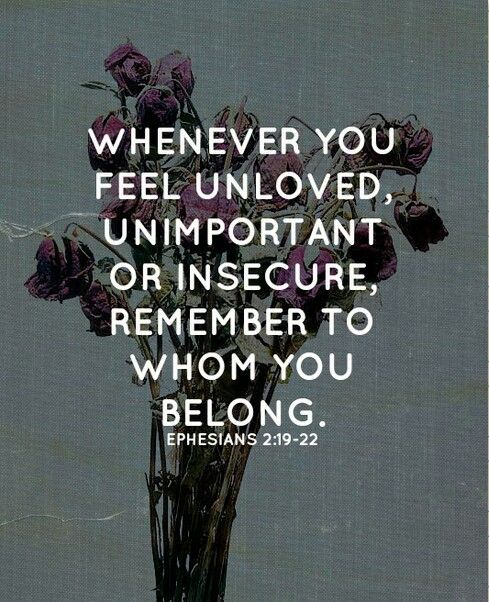 Whenever you feel unloved, unimportant or insecure remember to whom you belong (Ephesians 2:19-22). #KWMinistries
