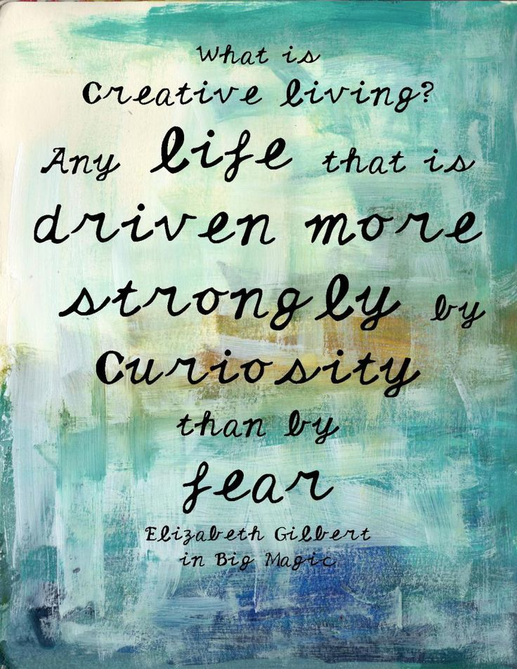 Creative Living by Elizabeth Gilbert | from victory road