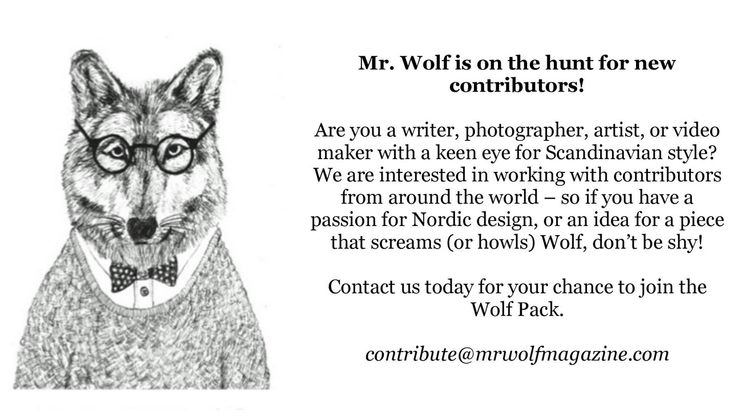 Want to contribute? Now is the time! contribute@mrwolfmagazine.com
