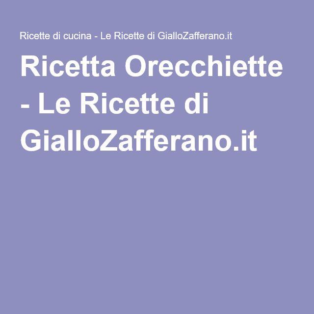 Ricetta Orecchiette - Le Ricette di GialloZafferano.it