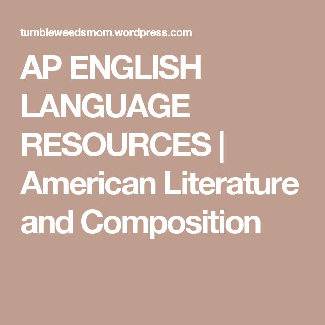 AP ENGLISH LANGUAGE RESOURCES | American Literature and Composition