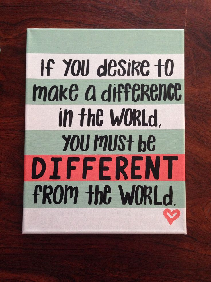 If you desire to make a difference in the world, you must be different from the world. #paintyourownpicture #colorbrightly