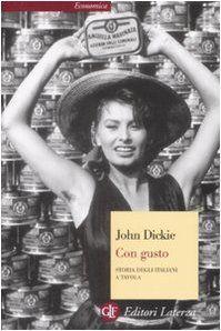 Amazon.it: Con gusto. Storia degli italiani a tavola - John Dickie, F. Galimberti - Libri