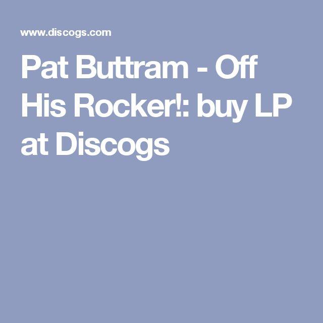 Pat Buttram - Off His Rocker!: buy LP at Discogs