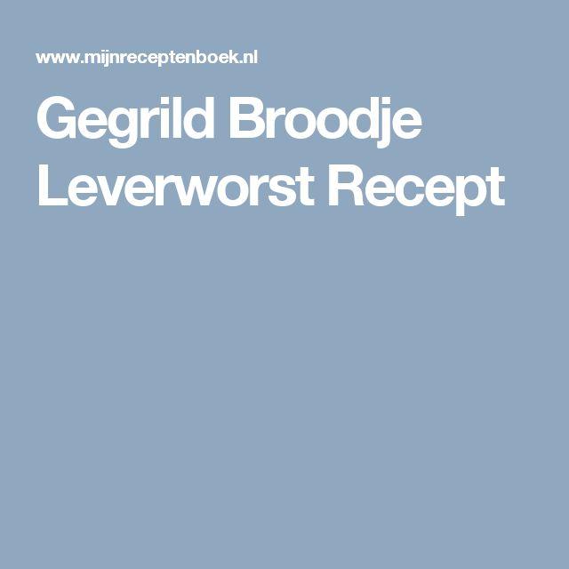 Gegrild Broodje Leverworst Recept