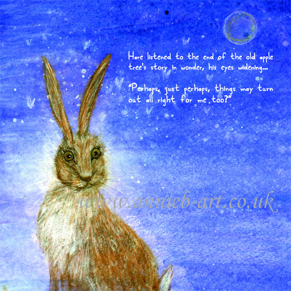 From the story book:  The Hare and the wise old apple tree by annie b. www.annieb-art.co.uk