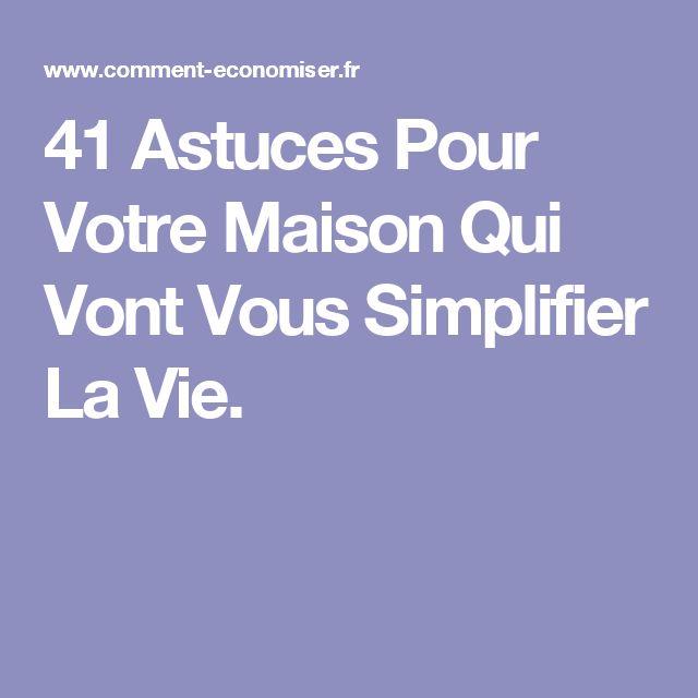 41 Astuces Pour Votre Maison Qui Vont Vous Simplifier La Vie.