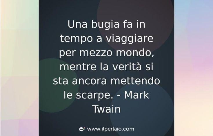 #frase #frasi #citazione #pensieri #sapevatelo #bugia #verità #mondo  #ilperlaio