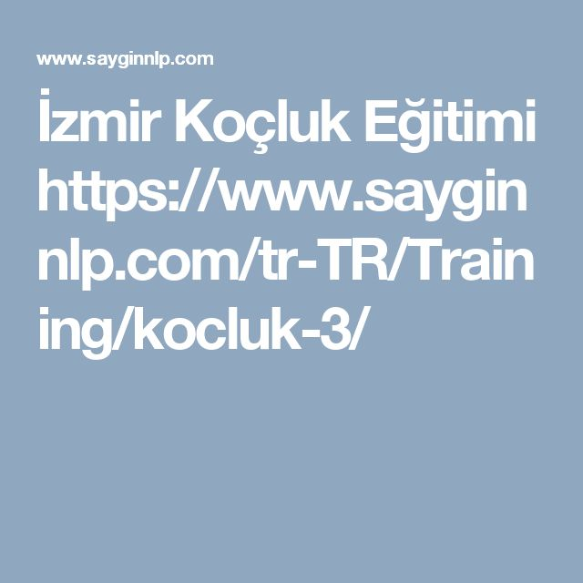 İzmir Koçluk Eğitimi https://www.sayginnlp.com/tr-TR/Training/kocluk-3/