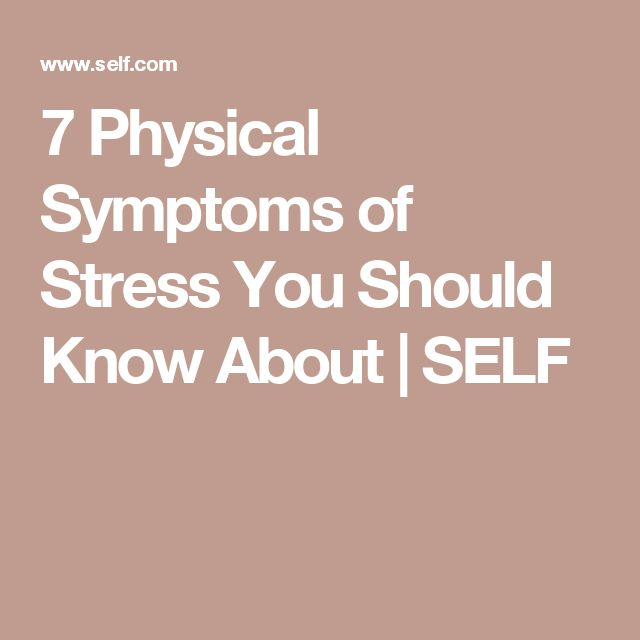 7 Physical Symptoms of Stress You Should Know About | SELF