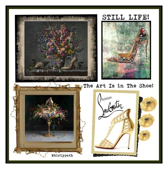 STILL LIFE! by whirlypath on Polyvore featuring Christian Louboutin