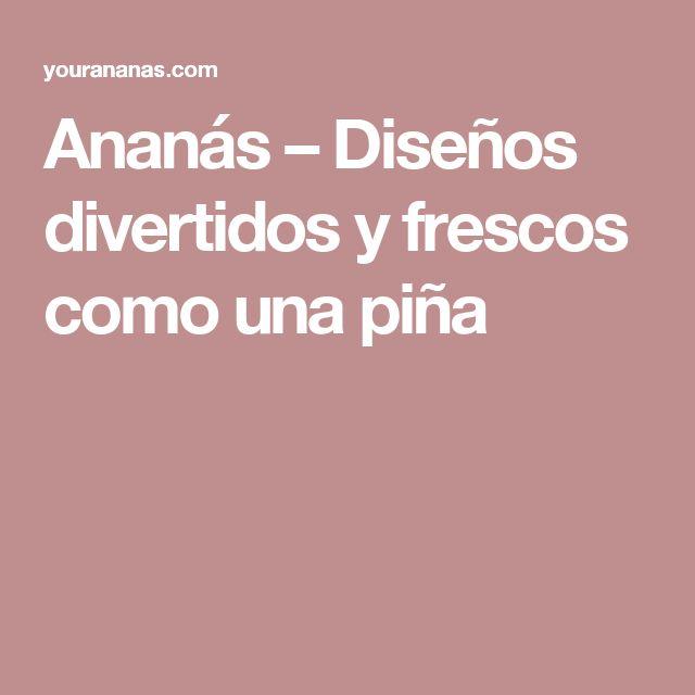 Ananás – Diseños divertidos y frescos como una piña