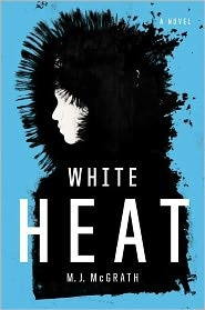 White Heat my M.J. McGrath.  Had to read book one before starting book 2:  The Boy in the Snow.