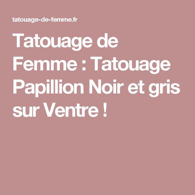 Tatouage de Femme : Tatouage Papillion Noir et gris sur Ventre !