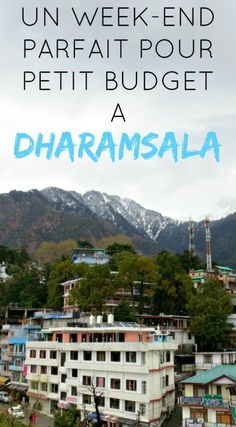 The Path She Took | Un week-end parfait pour petit budget à Dharamsala…