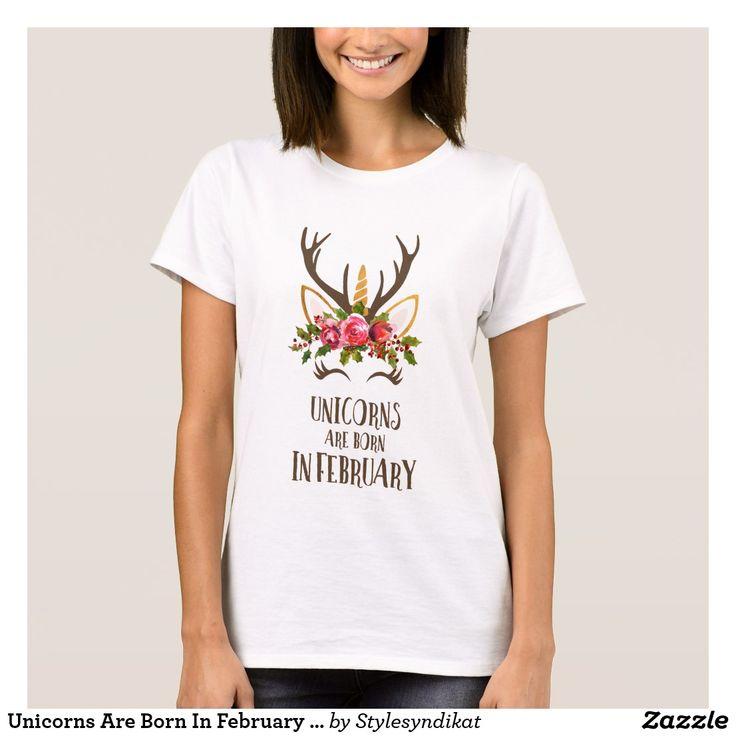 Unicorns Are Born In February Birthday Gift. Cute. T-Shirt