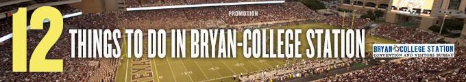 12 Things to Do in Bryan-College Station | Texas Monthly
