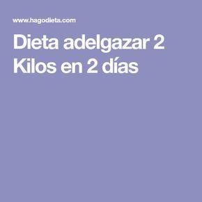 Dieta adelgazar 2 Kilos en 2 días