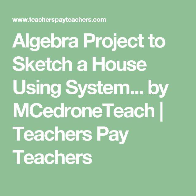 Algebra Project to Sketch a House Using System... by MCedroneTeach   Teachers Pay Teachers