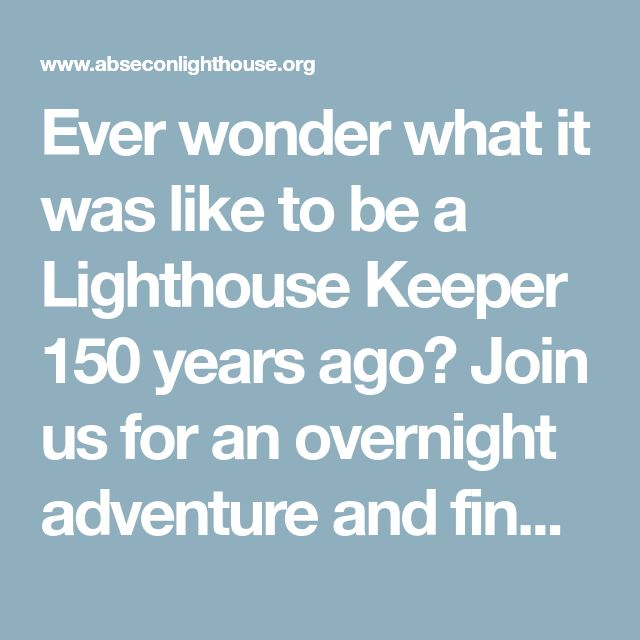 Ever wonder what it was like to be a Lighthouse Keeper 150 years ago? Join us for an overnight adventure and find out! Our Keeper Sleeper program is the PERFECT activity for Cub and Girl Scout Troops! This overnight adventure explores maritime history and the dangerous lives of lighthouse keepers in the 1800's.