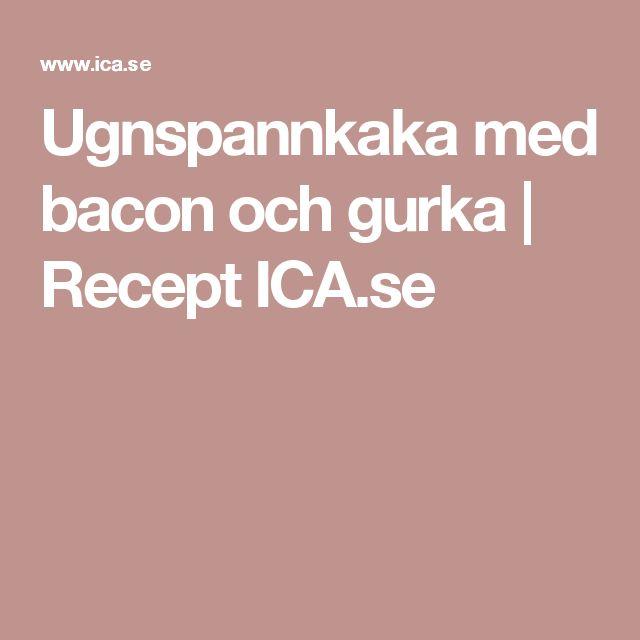 Ugnspannkaka med bacon och gurka | Recept ICA.se
