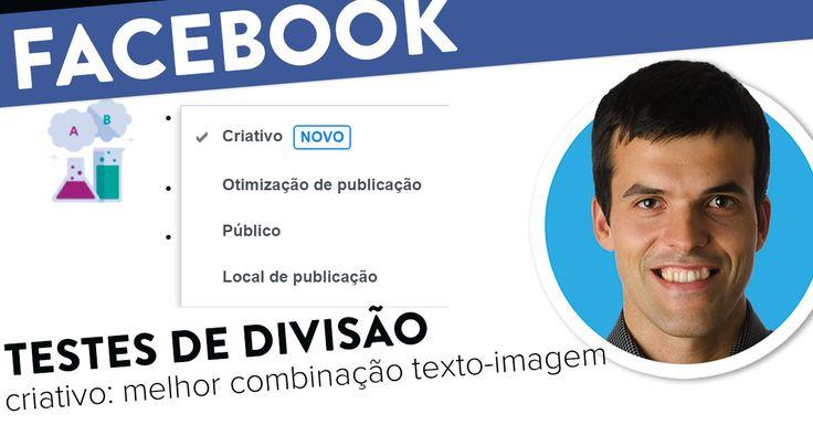 Criativo: Testes de Divisão no Facebook. https://joaoalexandre.com/blogue/testes-divisao-criativo-facebook/
