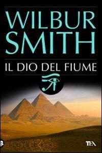 Amazon.it: Il dio del fiume - Wilbur Smith, R. Rambelli - Libri