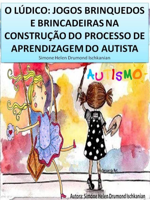 75 jogos e brincadeiras na aprendizagem do autista por simone helen …