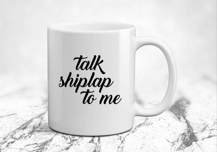 Shiplap Mug, Talk Southern To Me, Southern Sass Mug, Southern Sayings Mug, Talk Shiplap to Me, Farmhouse Mugs, Sassy Mug, Mug for Her, Mom by SimplyBrewed on Etsy