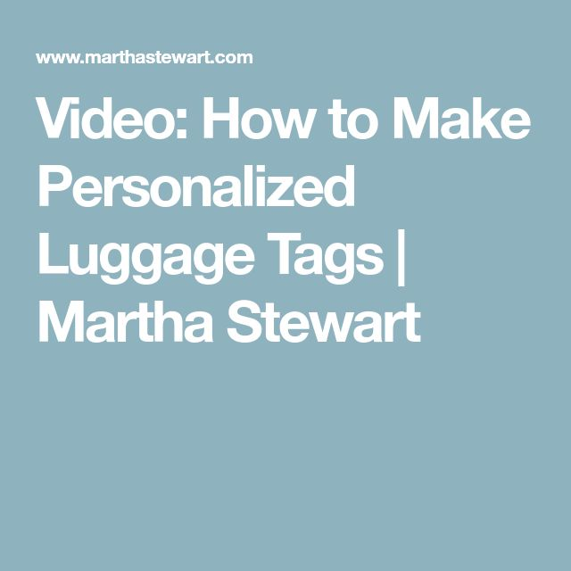 Video: How to Make Personalized Luggage Tags   Martha Stewart