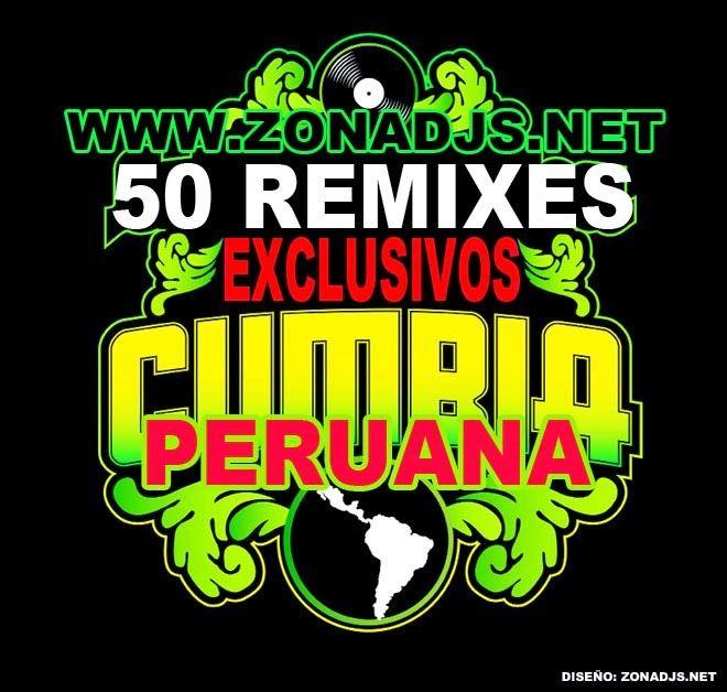 descargar PACK 50 REMIXES ECLUSIVO DE CUMBIA PERUANA | DESCARGAR MUSICA REMIX GRATIS