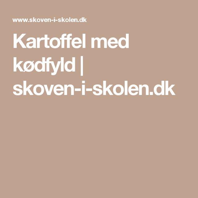 Kartoffel med kødfyld | skoven-i-skolen.dk