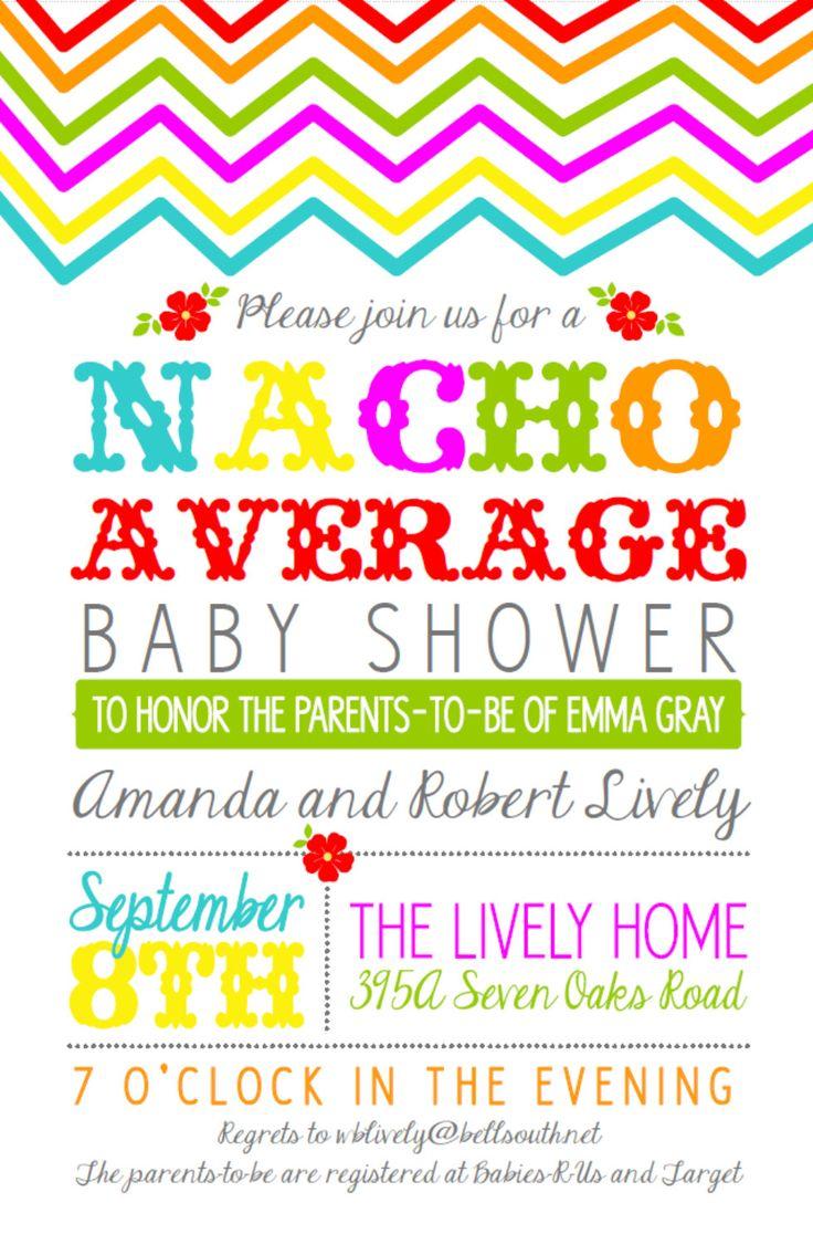 uh love it!! Nacho Average Baby Shower, 5x7. $17.50, via Etsy.