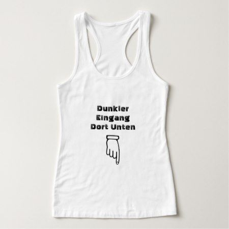 Dark entrance down there in German Tank Top - click/tap to personalize and buy
