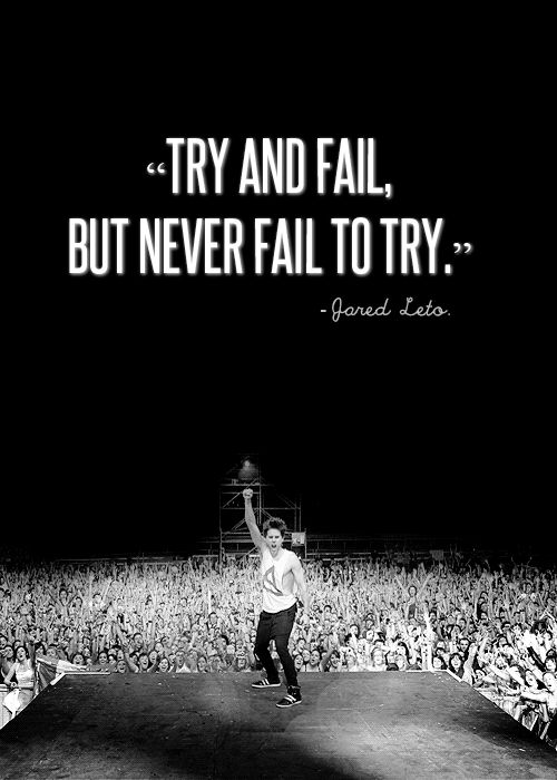 You have to make a difficult or unconventional decision?  Remind this simple sentence. Jared Leto