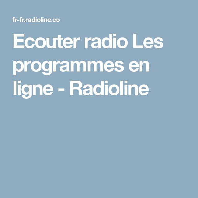 Ecouter radio Les programmes en ligne - Radioline