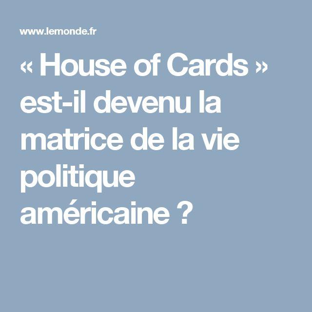 «House of Cards» est-il devenu la matrice de la vie politique américaine?