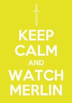 Except this is NOT true because watching Merlin is not something to do when you want to be calm!
