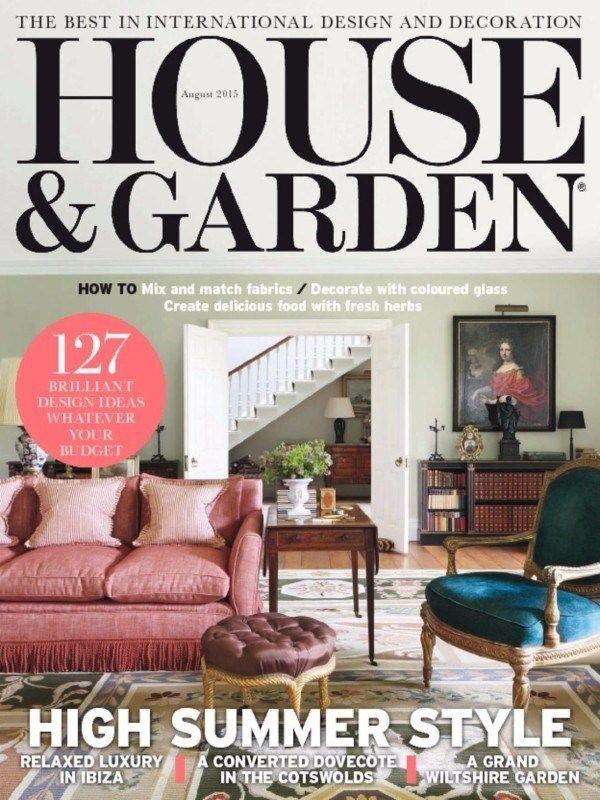 House And Garden August 2015 Issue-127 Brilliant Design Ideas Whatever Your Budget | High Summer Style | Relaxed Luxury in Ibiza | A Garnd Wiltshire Garden.  #HouseandGardenUK #HomeInteriors #LuxuryItems #Garden