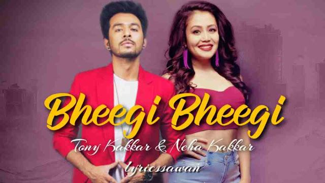 Lyrical Status Video Bheegi Bheegi Lyrics In Hindi English Meaning In 2020 Lyrics Romantic Songs Neha Kakkar