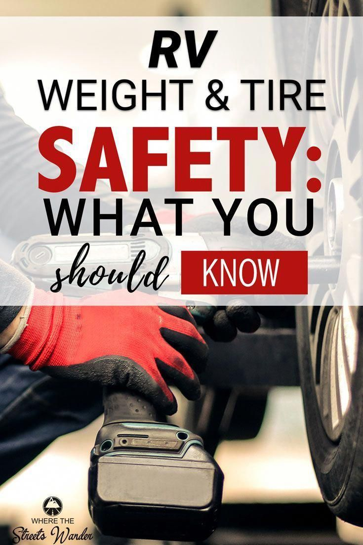 Rv Weight And Tire Safety Are Important Components Of Your Personal