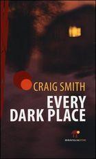 » [Recensione] Every dark place – Craig Smith - Scrittevolmente