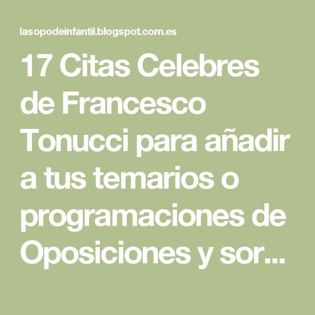 17 Citas Celebres de Francesco Tonucci para añadir a tus temarios o programaciones de Oposiciones y sorprender al tribunal