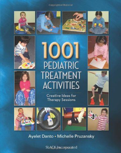 1001 Pediatric Treatment Activities: Creative Ideas For Therapy Sessions-book for OT and PT clinicians from The Sensory Spectrum. Pinned by SOS Inc. Resources.  Follow all our boards at http://pinterest.com/sostherapy  for therapy resources.