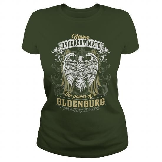 OLDENBURG, OLDENBURG T Shirt, OLDENBURG Tee #name #tshirts #OLDENBURG #gift #ideas #Popular #Everything #Videos #Shop #Animals #pets #Architecture #Art #Cars #motorcycles #Celebrities #DIY #crafts #Design #Education #Entertainment #Food #drink #Gardening #Geek #Hair #beauty #Health #fitness #History #Holidays #events #Home decor #Humor #Illustrations #posters #Kids #parenting #Men #Outdoors #Photography #Products #Quotes #Science #nature #Sports #Tattoos #Technology #Travel #Weddings #Women
