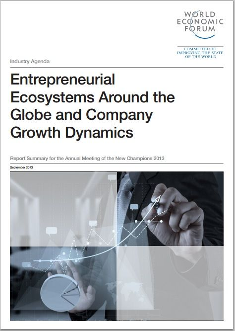 A report on Entrepreneurial Ecosystems Around the Globe and Company Growth Dynamics from the World Economic Forum, published in September 2013. #wef #wefreport