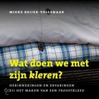 Wat Doen We Met Zijn Kleren? Making a quilt of peaces of clothes of the person who died.