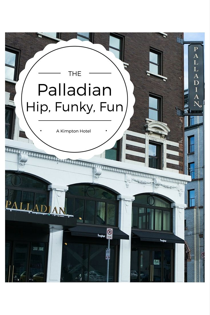 Unique, Funky, and Hipt - That's the Palladian Hotel in Seattle.